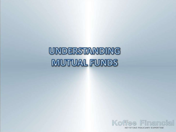 What is a Mutual Fund?• A mutual fund is a pool of funds that invests in a  diversified portfolio of securities.• Investor...