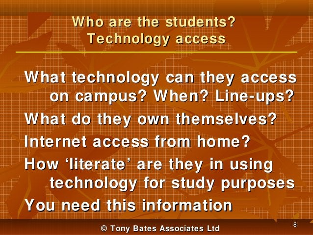 Who are the students? Technology access  What technology can they access on campus? When? Line-ups? What do they own thems...