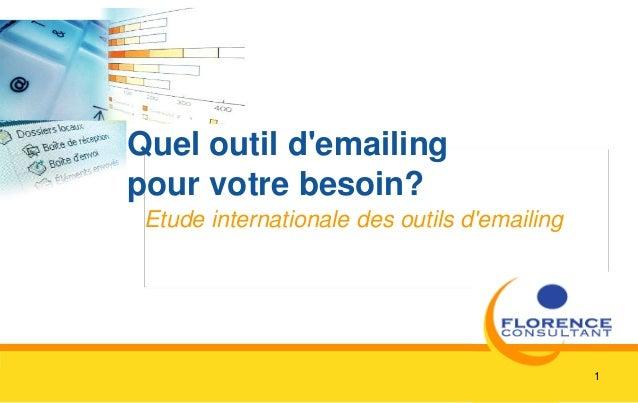 1 Quel outil d'emailing pour votre besoin? Etude internationale des outils d'emailing