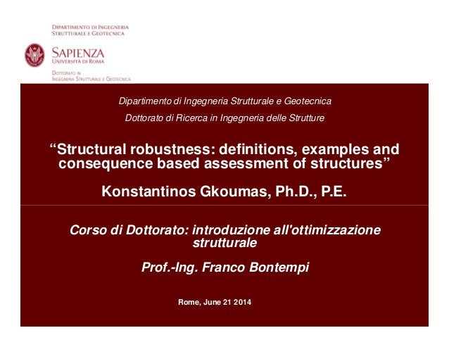 Corso di Dottorato: Introduzione all'o mizzazione strutturale Roma, 21 Giugno 2014 Prof.-Ing. Franco Bontempi, Ing. Konsta...