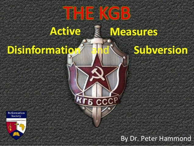 THE KGB Disinformation and Subversion Active Measures By Dr. Peter Hammond