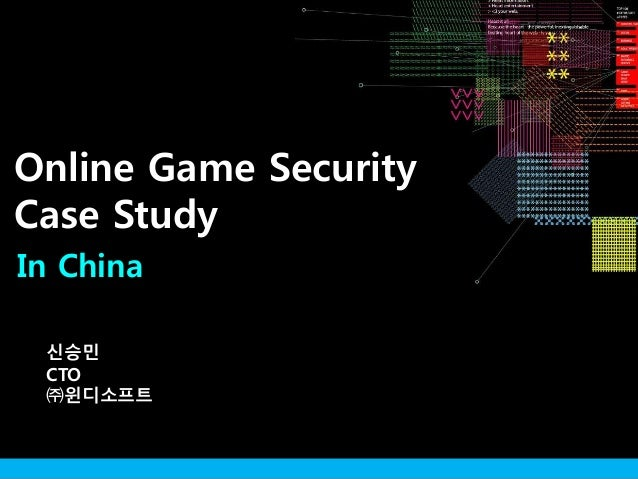 In China 신승민 CTO ㈜윈디소프트 Online Game Security Case Study