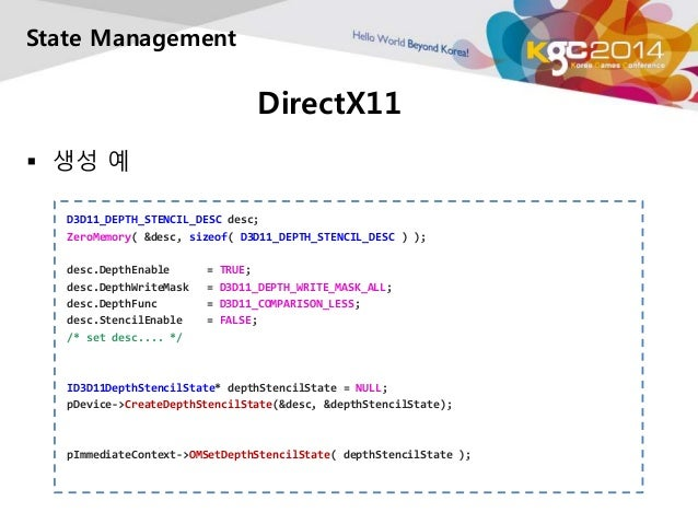 DirectX11  State Management   생성 예  D3D11_DEPTH_STENCIL_DESC desc;  ZeroMemory( &desc, sizeof( D3D11_DEPTH_STENCIL_DESC )...