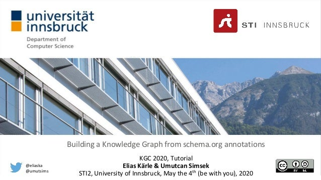 KGC 2020 I Kärle & Simsek I May 4th, 2020 Building a Knowledge Graph from schema.org annotations KGC 2020, Tutorial Elias ...