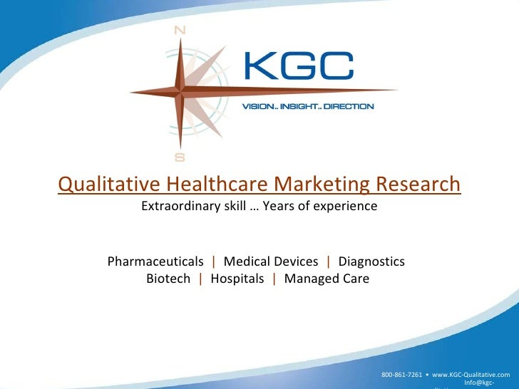 Qualitative Healthcare Marketing Research Extraordinary skill … Years of experience Pharmaceuticals  |   Medical Devices  ...