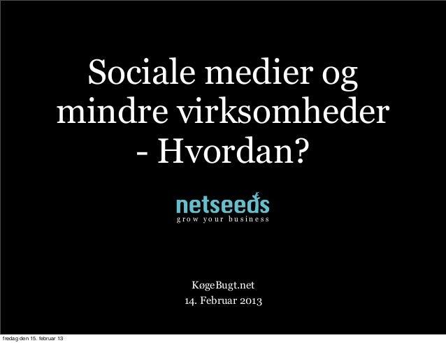 Sociale medier og                     mindre virksomheder                         - Hvordan?                            gr...