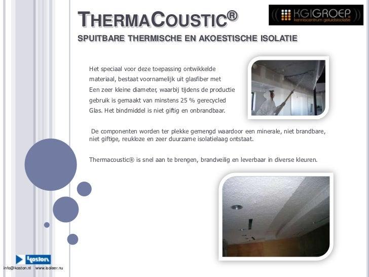 ThermaCoustic®spuitbare thermische en akoestische isolatie<br />Het speciaal voor deze toepassing ontwikkelde <br />materi...
