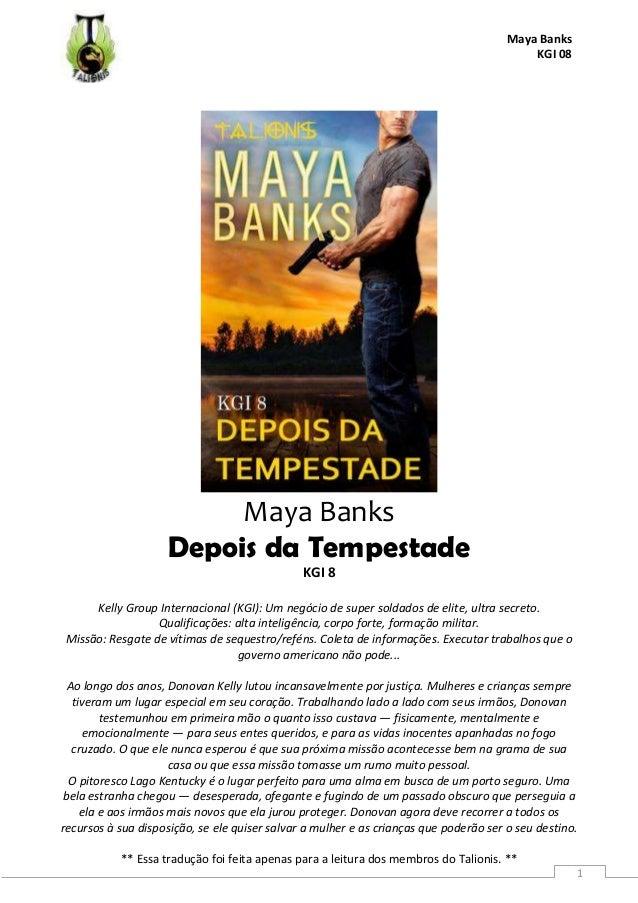 Maya Banks KGI 08 ** Essa tradução foi feita apenas para a leitura dos membros do Talionis. ** 1 Maya Banks Depois da Temp...