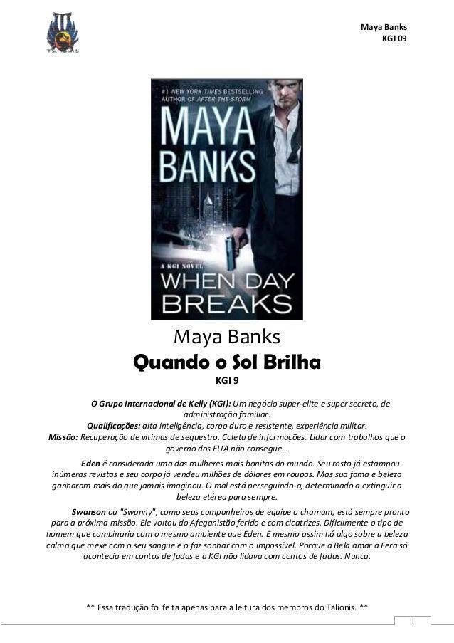 Maya Banks KGI 09 ** Essa tradução foi feita apenas para a leitura dos membros do Talionis. ** 1 Maya Banks Quando o Sol B...
