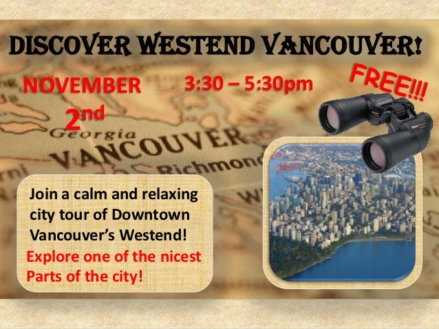 Discover Westend Vancouver!NOVEMBER               3:30 – 5:30pm      2 nd Join a calm and relaxing city tour of Downtown V...