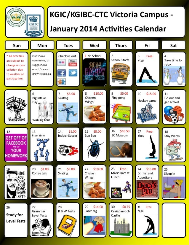 KGIC/KGIBC-CTC Victoria Campus January 2014 Activities Calendar Mon  Sun  Tues  Wed  Thurs  Fri  Sat  * All activities are...