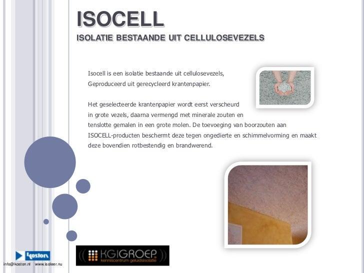 ISOCELLisolatie bestaande uit cellulosevezels<br />Isocell is eenisolatiebestaandeuitcellulosevezels,<br />Geproduceerduit...
