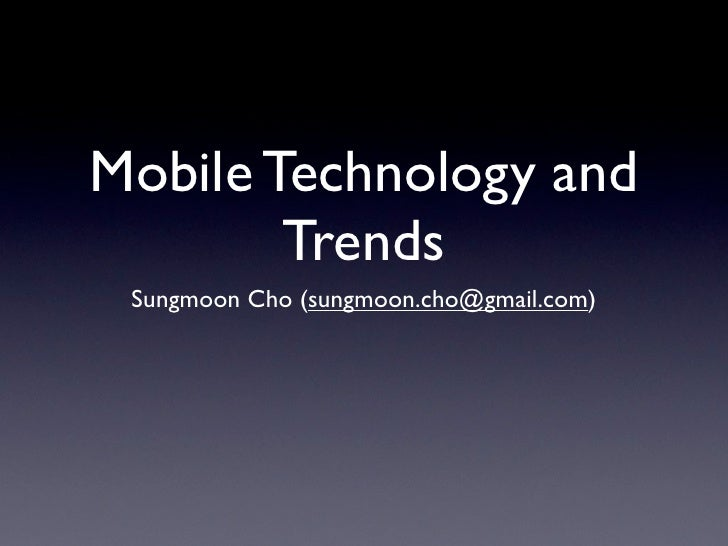 Mobile Technology and         Trends   Sungmoon Cho (twitter.com/sungmoon)