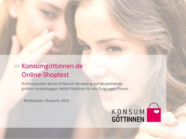 Konsumgöttinnen.de Online-Shoptest Professionelles Word-of-Mouth Marketing auf Deutschlands größter unabhängiger WoM-Platt...