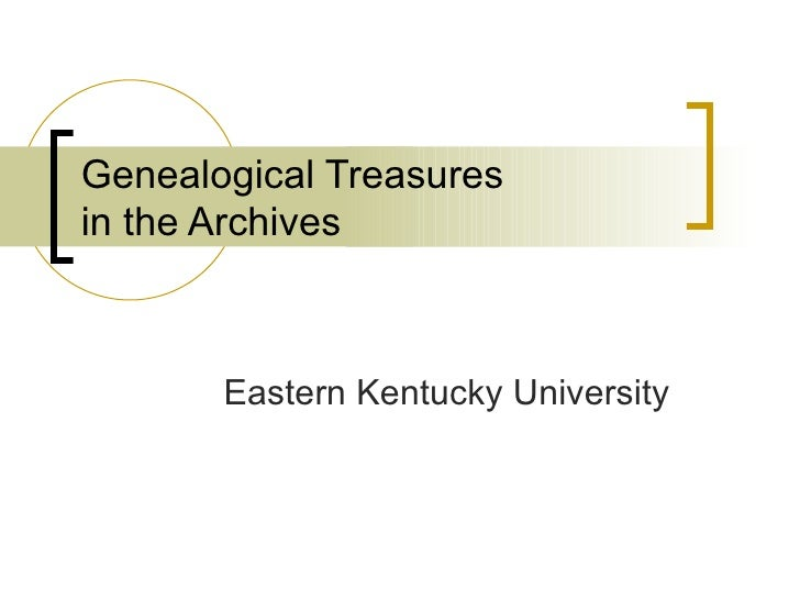 Genealogical Treasures in the Archives Eastern Kentucky University