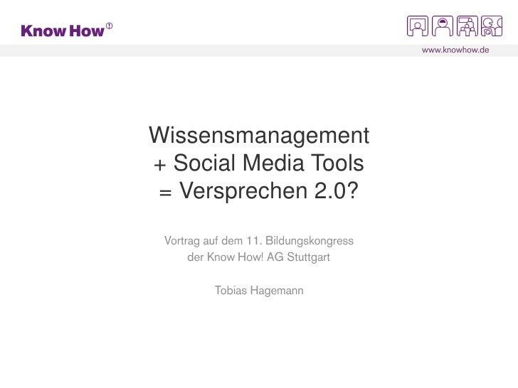 Wissensmanagement + Social Media Tools = Versprechen 2.0?