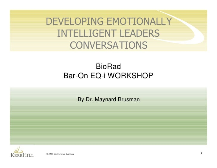 DEVELOPING EMOTIONALLY   INTELLIGENT LEADERS     CONVERSATIONS                          BioRad                 Bar-On EQ-i...