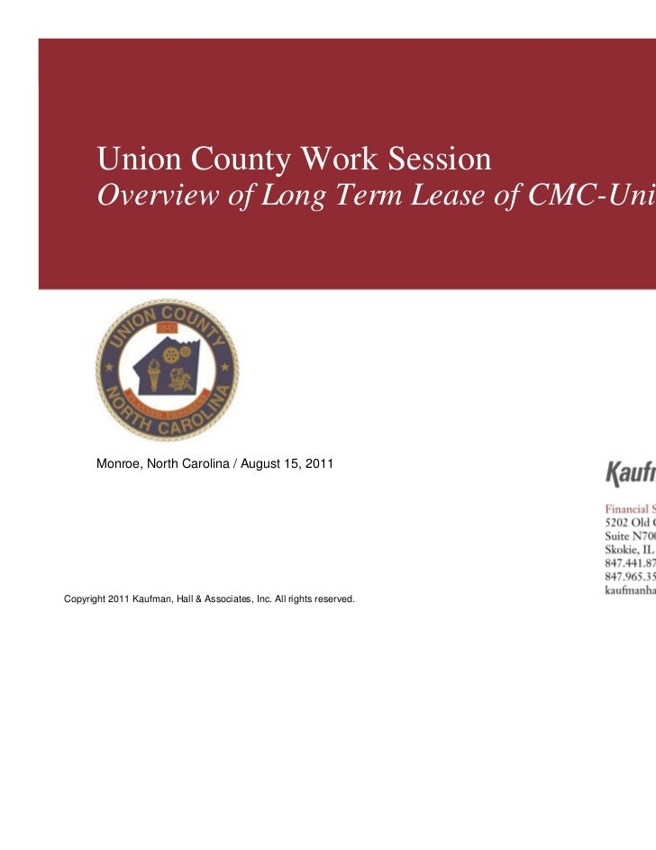 Union County        Union County Work Session        Overview of Long Term Lease of CMC-Union        Monroe, North Carolin...