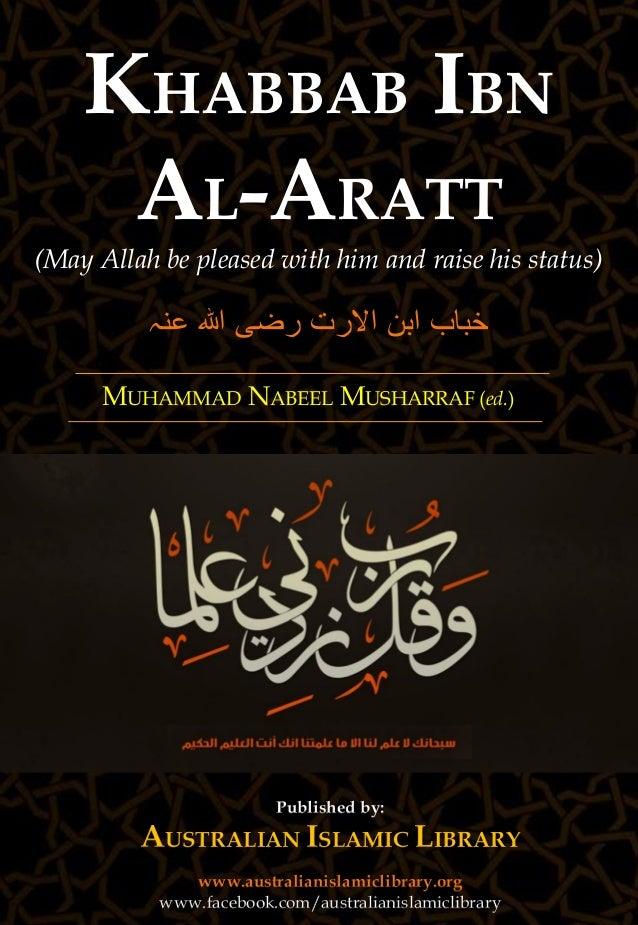 P a g e   1 Australian Islamic Library (www.australianislamiclibrary.org) MUHAMMAD NABEEL MUSHARRAF (ed.) KHABBAB IBN AL-A...