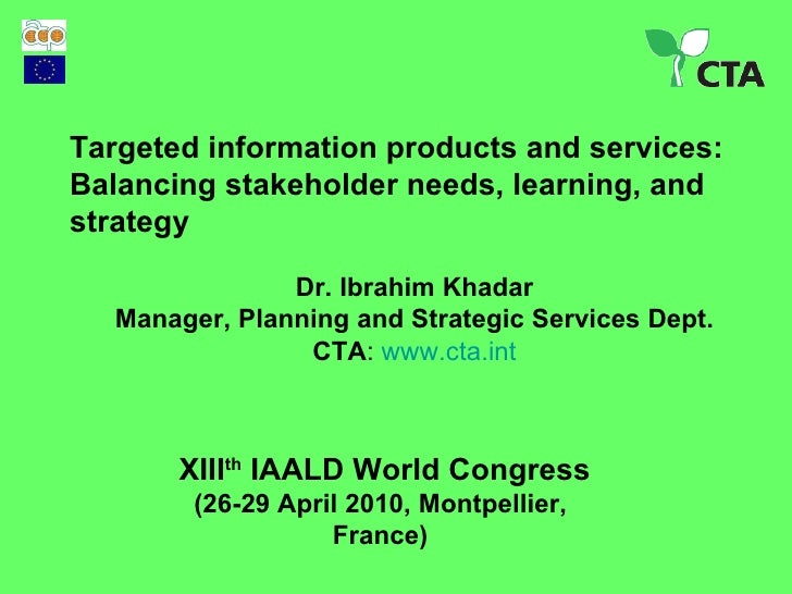 XIII th  IAALD World Congress (26-29 April 2010,  Montpellier , France) Targeted information products and services: Balanc...