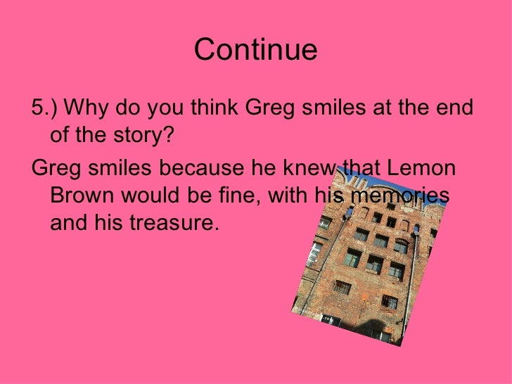 "the treasure of lemon brown response to literature essay Haskins ela search menu main menu  this week we are writing our original short stories  monday- test over ""the treasure of lemon brown ."