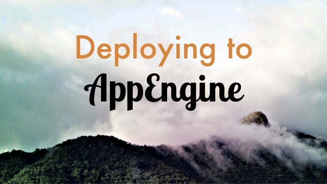 Deploying to AppEngine