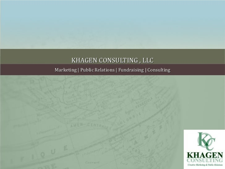 KHAGEN CONSULTING , LLC Marketing | Public Relations | Fundraising | Consulting