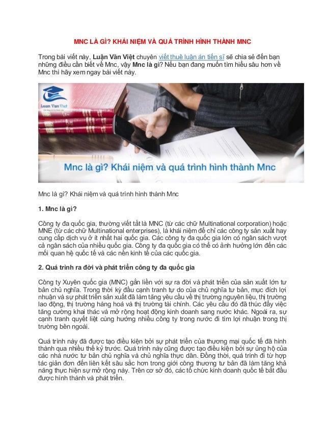 MNC LÀ GÌ? KHÁI NIỆM VÀ QUÁ TRÌNH HÌNH THÀNH MNC Trong bài viết này, Luận Văn Việt chuyên viết thuê luận án tiến sĩ sẽ chi...