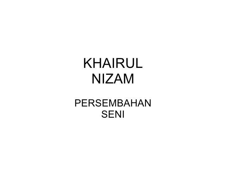 KHAIRUL NIZAM PERSEMBAHAN SENI