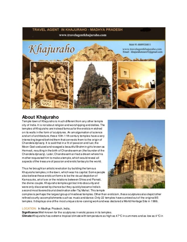 About Khajuraho  Temple town of Khajuraho is much different from any other temple  city of India. It is not about religion...