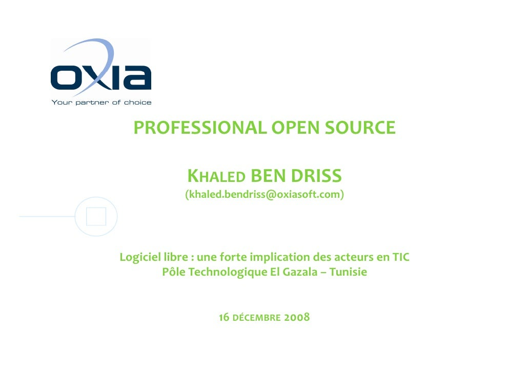 PROFESSIONAL OPEN SOURCE               K              KHALED BEN DRISS             (khaled.bendriss@oxiasoft.com)     Logi...