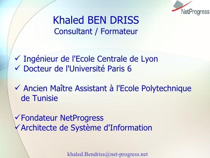 Khaled Ben Driss 28 Fev 2007 V1.0.4 Slide 3