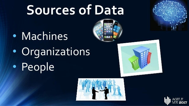 Machine Data • Sources: • Medical Equipment • Smart Devices • Sensors