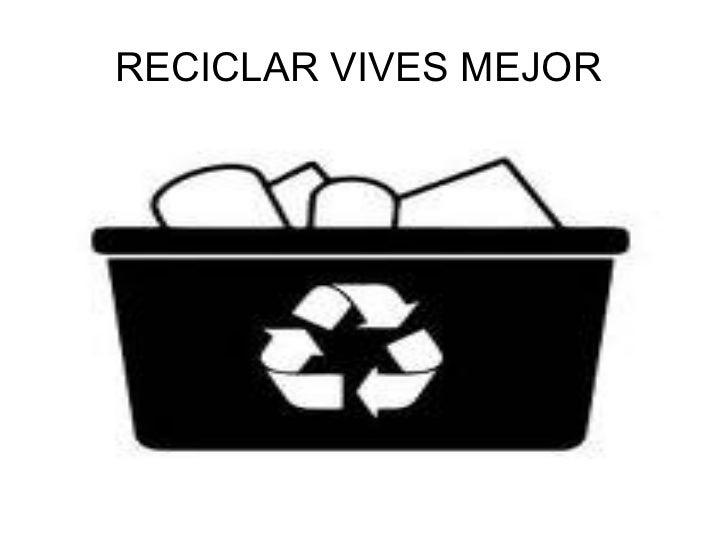 RECICLAR VIVES MEJOR