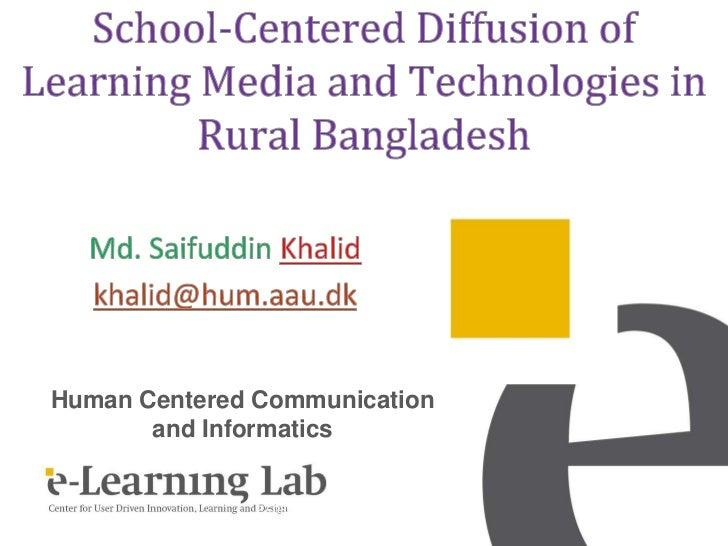 Human Centered Communication       and Informatics              27-03-2012