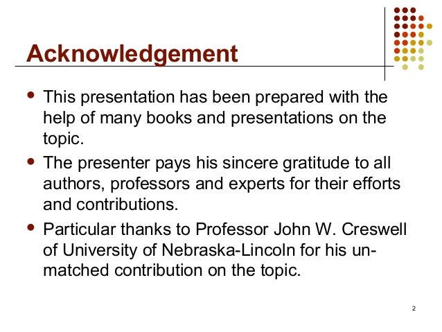 Acknowledgement This presentation has been prepared with thehelp of many books and presentations on thetopic. The presen...
