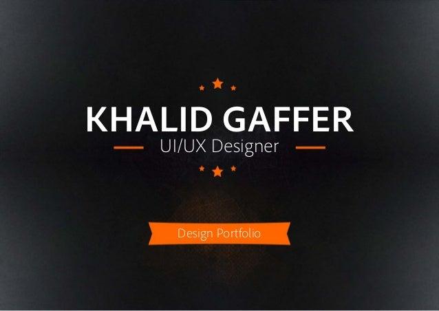 KHALID GAFFER UI/UX Designer Design Portfolio