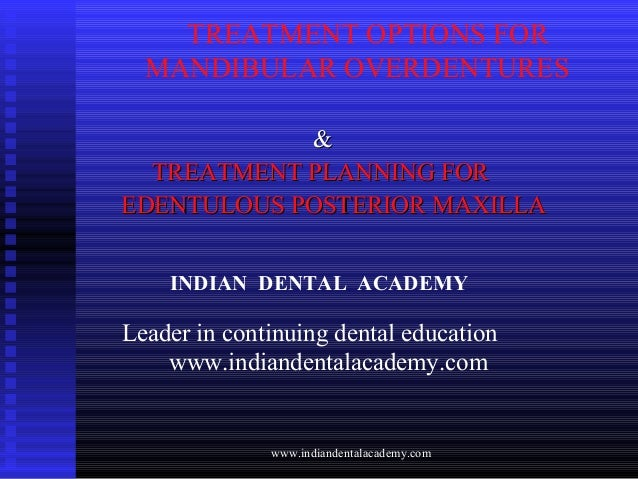 Treatment options for mandibular over dentures / dental courses in private academy