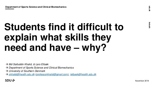 sdu.dk#sdudk November 2019 Department of Sports Science and Clinical Biomechanics Students find it difficult to explain wh...