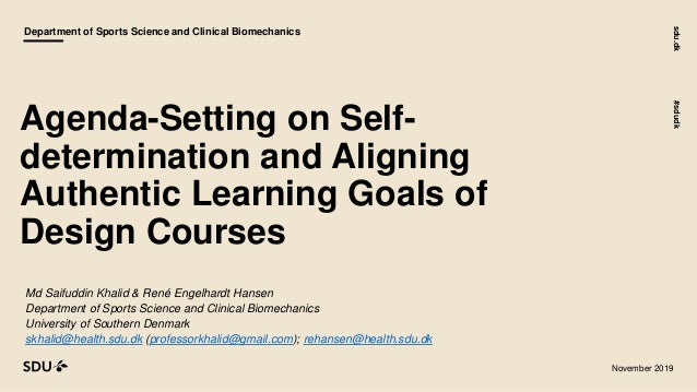 sdu.dk#sdudk November 2019 Department of Sports Science and Clinical Biomechanics Agenda-Setting on Self- determination an...