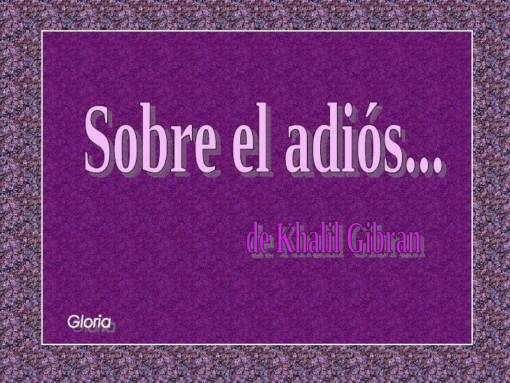 Sobre el adiós... de Khalil Gibran Gloria