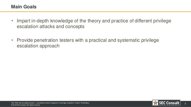 Well, that escalated quickly! - a penetration tester's approach to privilege escalation Slide 3