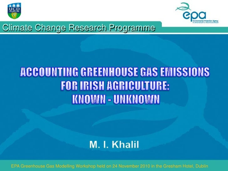Climate Change Research Programme EPA Greenhouse Gas Modelling Workshop held on 24 November 2010 in the Gresham Hotel, Dub...