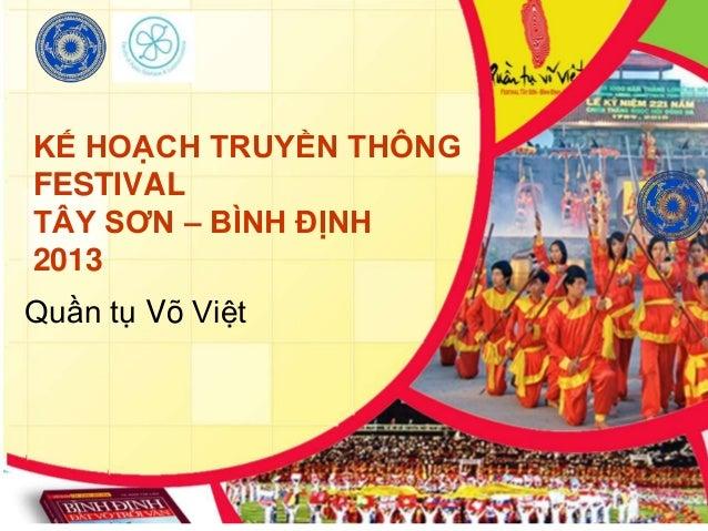 KẾ HOẠCH TRUYỀN THÔNG FESTIVAL TÂY SƠN – BÌNH ĐỊNH 2013  Quần tụ Võ Việt