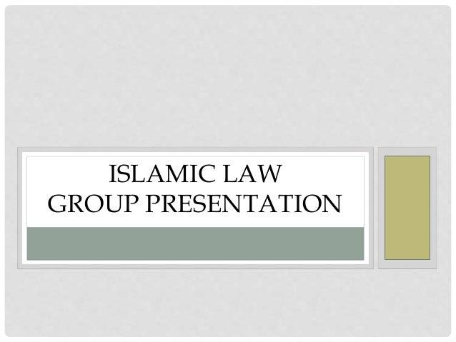ISLAMIC LAW GROUP PRESENTATION