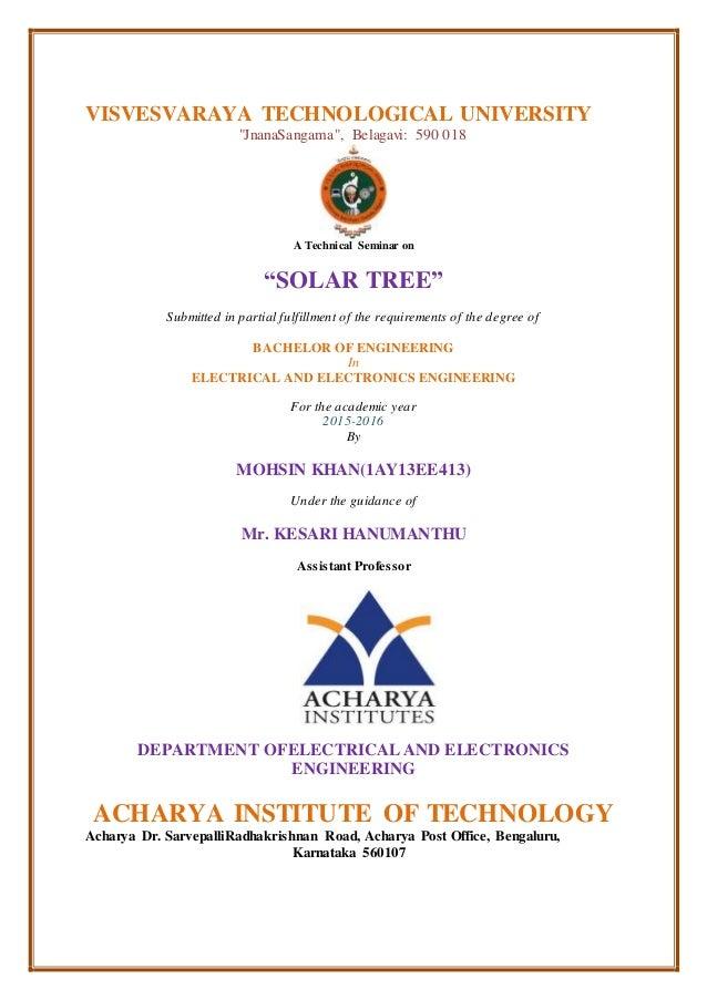 "VISVESVARAYA TECHNOLOGICAL UNIVERSITY ""JnanaSangama"", Belagavi: 590 018 A Technical Seminar on ""SOLAR TREE"" Submitted in p..."