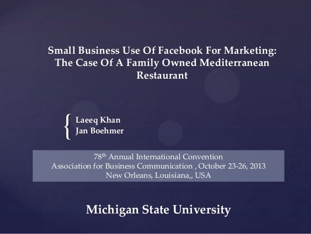 Small Business Use Of Facebook For Marketing: The Case Of A Family Owned Mediterranean Restaurant  {  Laeeq Khan Jan Boehm...