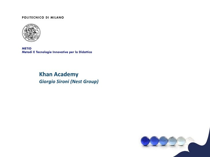<ul>Khan Academy  Giorgio Sironi (Nest Group) </ul>