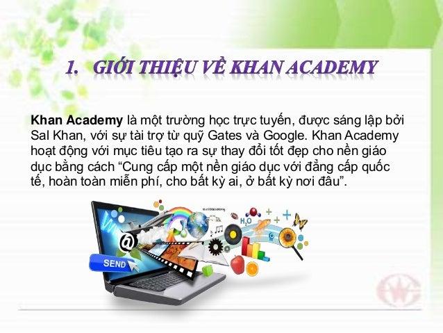 ... 3. Khan Academy là ...
