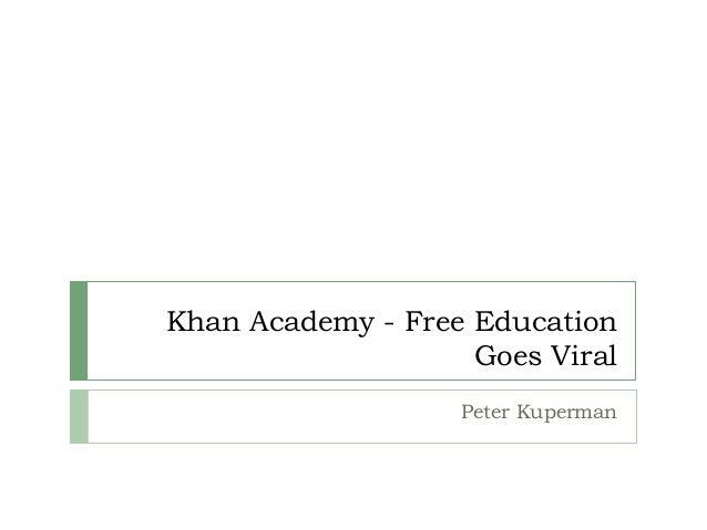 Khan Academy - Free Education Goes Viral Peter Kuperman